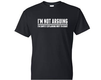 I'm Not Arguing Novelty Funny Mens T Shirt Design Tee Shirt Husband Boyfriend Wedding Groom Dad Brother Son Men Grandad Grandpa Humour