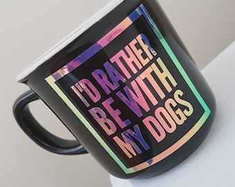 Id rather be with my Dogs mug custom