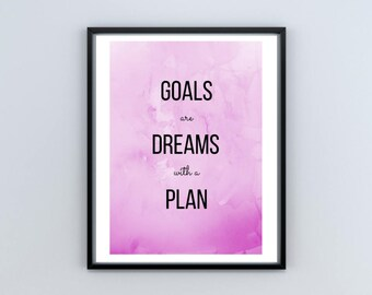 Goals are dreams with a plan - Digital Download