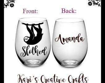 Sloth wine glass, comical wine glass, sloth, Let's get slothed, sloth lover, personalized wine glass, funny wine glass, slothed
