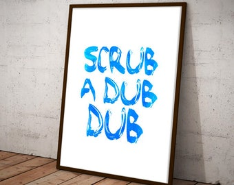 Scrub a dub dub - shower quote, bathroom quote, typography print, funny poster, funny wall art, bathroom decor, printable art, get naked