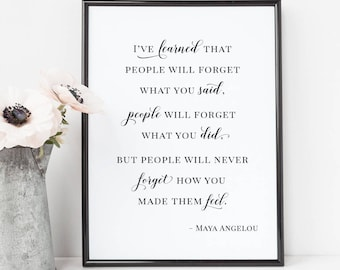 Maya Angelou Quote - People Will Never Forget, Inspirational Quote, Wall Art, Poster, PDF, JPEG