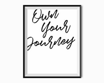 Printable Wall Art, Inspirational Print, Gift for Her, Motivational Quote, Typography Quote - Own Your Journey Instant Download