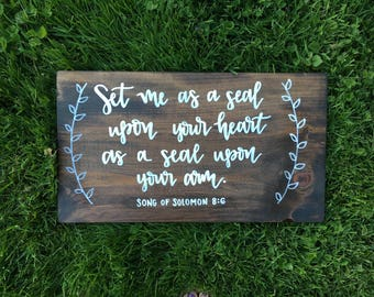 Song of Solomon Scripture Sign - Set Me As A Seal Upon Your Heart - Wood Sign - Song of Solomon 8:6