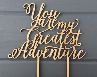 "You are my greatest adventure Wedding Cake Topper 8"" inches, Anniversary Celebration Script Unique Rustic Laser Cut Toppers by Ngo Creations"