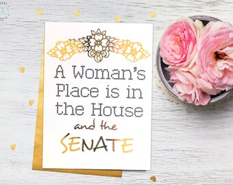 Gold Foil PRINT ONLY Feminist A Woman's Place is in the House and the Senate White & gold home decor, office decor.
