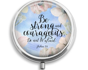 Pill Case Bible Verse Christian Be Strong and Courageous Pill Box Case Trinket Box Vitamin Holder Medicine Box Mint Tin Gifts For Her