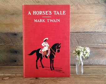 1st Edition Twain, Mark Twain, A Horse's Tale, 1907 First Edition, Antique Book, Collectible, Vintage Book, Illustrated, Very Good Condition