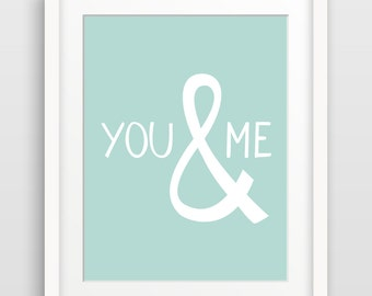 1st Anniversary Gift, Gift for Couple, You and Me, Gift for Wife, Gift for Boyfriend, Love Quote Art, Bff Gift - Choose your color
