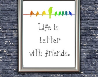 Life is Better with Friends - Digital Art - Instant Download