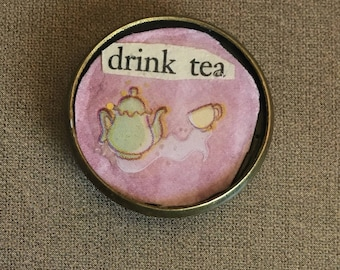 Drink Tea pin