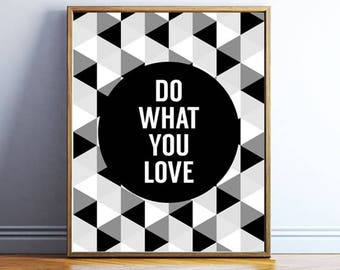 Do what you love printable art - geometric print - typography printable wall art - inspirational quote printable poster - INSTANT DOWNLOAD