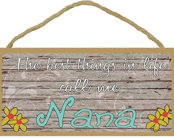 """The Best Things In Life Call Me Nana Loving Grandmother Sign Plaque 5""""x10"""""""