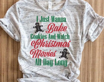I just wanna bake and watch christmas movies shirt,bake and watch christmas movie shirt,bake and watch christmas movies shirts,bake stuff