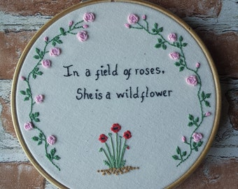 Hand Embroidery Hoop Nursery Art Wildflowers Roses Poppy Embroidered Quote 6 inch Floral Wall Art Hoop Art