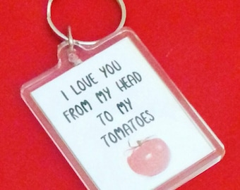 I Love You From my Head Tomatoes Keyring, Valentines Day Gift, I Love You, Anniversary Humour, Quirky Keychain, Cheeky Birthday Present