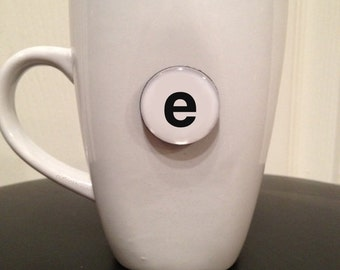 Quote | Mug | Magnet | Letter 'e'