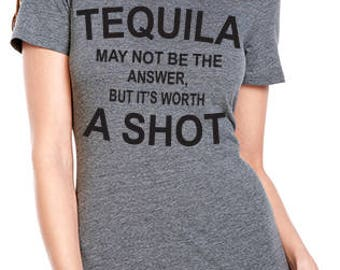 Tequila Worth A Shot Tee, Tequila Shirt, Tequila Lover Shirt, Tequila may not be the answer but its worth a shot, summer shirt, summer tank