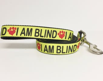 I AM BLIND Dog Leash - Any Size
