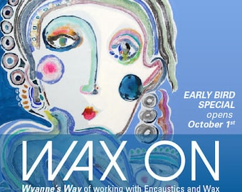Wax On Wyanne's Way Encaustic & Monoprints with Watercolor