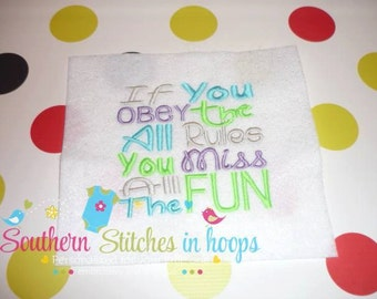 Obey All The Rules And Miss All The Fun Embroidery Applique Design