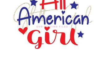 4th of July SVG, Fourth of July svg file, All American girl svg, red white and blue svg, cut file, patriotic svg file, instant download
