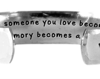 "When someone you love becomes a memory, that memory becomes a treasure. - Hand Stamped Aluminum Cuff Bracelet 1/2"" x 6"" by Lulaport"