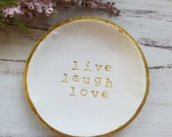 Live Laugh Love, Ring Dish, Trinket Dish, Jewelry Dish, Women's Gift, Clay Ring Dish, Mother's Day Gift, Jewelry Holder, Gift For Her