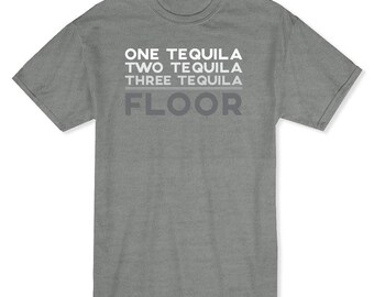 One Tequila Two Tequila Three Tequila Floor Men's Heather Grey T-shirt