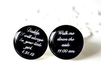 Custom Daddy I will always be your little girl and Walk me down the aisle cufflinks  - Keepsake gift for your wedding day