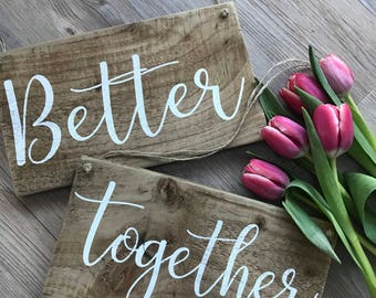 Better Together   Wooden Signs   Rustic Wedding Decor   Photo Props   Wedding Gift   Gift for Couples   Gift for Her   Home Decor