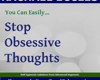Stop obsessive thoughts, self hypnosis MP3