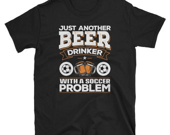 Funny Soccer Shirt | Soccer Gift | Just Another Beer Drinker T-Shirt | Gift for Dad | Gift for Husband | Gift for Grandpa