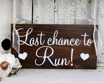 LAST CHANCE to RUN 5 1/2 x 11 Rustic Wedding Signs