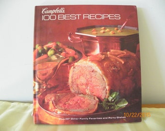 Vintage Campbell's 100 Best Recipes Cookbook Plus 157 Other Family Favorites and Party Dishes