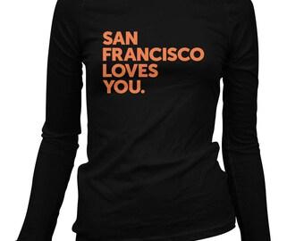 Women's San Francisco Loves You Long Sleeve Tee - S M L XL 2x - Ladies' T-shirt, Mission District Shirt, Haight Ashbury, Bayview North Beach