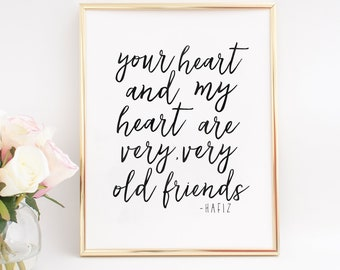 HAFIZ QUOTE, Your Heart And My Heart Are Very Very Old Friends, Love Quote, One Year Anniversary Gift, Printable Art, Valentines Gift