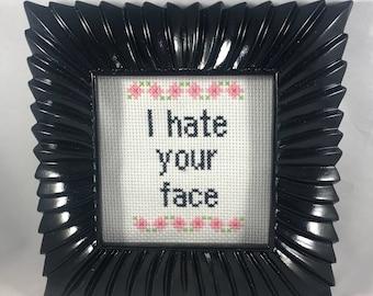 Je déteste votre visage
