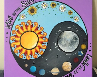 Live by the Sun, Love by the Moon Painting