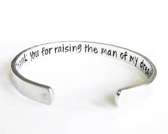 Mother-In-Law Gift- Mother-In-Law Bracelet- Mother Of The Groom Jewelry- Thank You For Raising The Man Of My Dreams - Stamped Cuff - Wedding