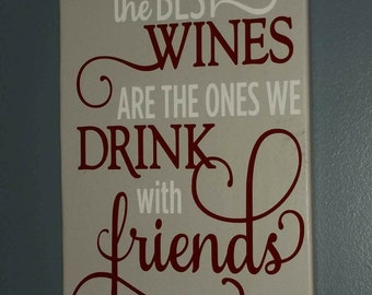 The Best Wines Are The Ones We Drink With Friends Svg Quote