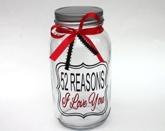52 Reasons I Love You, Weekly Reason I Love You Mason Jar, Anniversary Gift, Wedding Gift, Valentines Day, Christmas Gift, Spouse Gift,