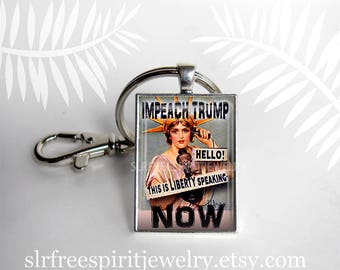 mpeach Trump Key Chain, Anti-Trump, Statue of Liberty, Protest Movement, Resistance Movement, Impeachment, Resist,  Protester gift