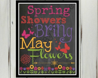 Spring Showers Bring May Flowers 8x10 Instant Download, Spring Printable, Spring Home Decor,Spring Chalkboard Printable