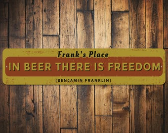 Ben Franklin Quote Sign, Custom Beer Quote Decor, Freedom Sign, Beer Quote Gift for Beer Lover Sign, Bar Sign - Quality Aluminum ENS1010015