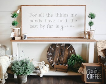 2'X4' For All The Things My Hands Have Held The Best By Far Is You Framed Wood Sign Nursery Decor
