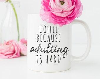 Funny mugs, Coffee Because Adulting is hard, Mom Mug, Funny Mom Mugs, Office Mug Wife Gift, Cute Mug, Gift for Her