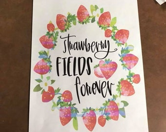 Strawberry Fields Forever sublimation transfer