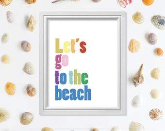 Beach Quote, Beach Digital Print, Beach Art Print, inspirational Quote, Home Decor, Wall Art Poster, Lets go to the beach  : A0249
