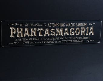 Phantasmagoria | Wooden Vintage Style Sign | Lyceum Theatre London | Occult Ghost Show 19th century Seance